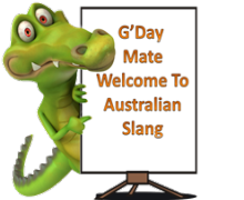 Cartoon Aussie Crocodile Holding A Sign That Says 'G'Day Mate Welcome To Australian Slang